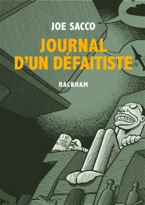 Journal d'un défaitiste - Joe Sacco