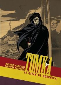 Tomka : le Gitan de Guernica - MassimoCarlotto