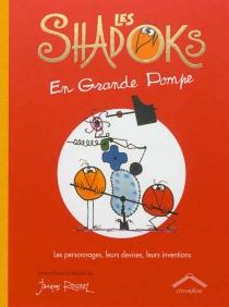 Les Shadoks en grande pompe : les personnages, leurs devises, leurs inventions - JacquesRouxel