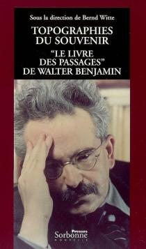 Topographies du souvenir : Le livre des passages, de Walter Benjamin -