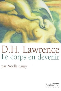 D. H. Lawrence : le corps en devenir - NoëlleCuny