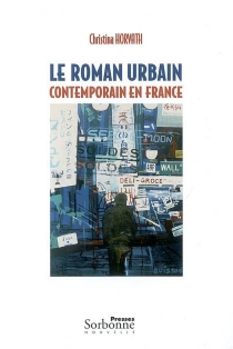 Le roman urbain contemporain en France - Christina Horvath