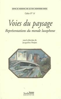 Voies du paysage : représentations du monde lusophone -