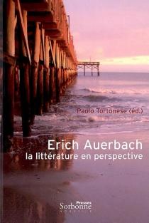Erich Auerbach : la littérature en perspective -