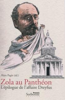 Zola au Panthéon : l'épilogue de l'affaire Dreyfus -