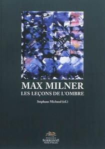 Max Milner : les leçons de l'ombre -