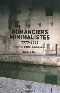 Romanciers minimalistes, 1979-2003 : colloque de Cerisy - Centre culturel international . Colloque (2003)