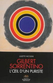 Gilbert Sorrentino : l'oeil d'un puriste - JulietteNicolini