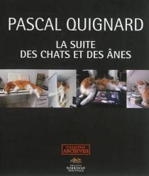 La suite des chats et des ânes - PascalQuignard