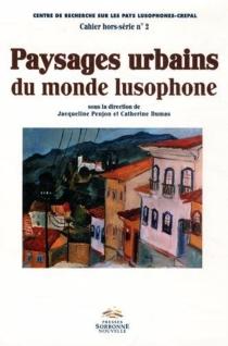 Paysages urbains du monde lusophone -