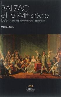 Balzac et le XVIIe siècle : mémoire et création littéraire - MaximePerret