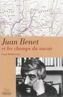 Juan Benet et les champs du savoir -