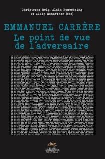 Emmanuel Carrère : le point de vue de l'adversaire -