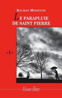 Le parapluie de Saint-Pierre - KálmánMikszáth
