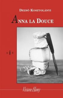 Anna la Douce - DezsöKosztolanyi