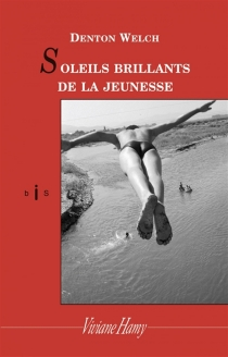 Soleils brillants de la jeunesse - Denton Welch