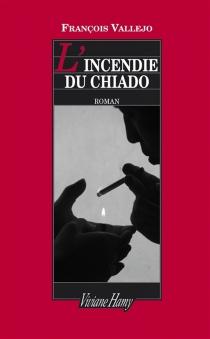 L'incendie du Chiado - FrançoisVallejo