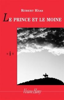 Le prince et le moine - RobertHász