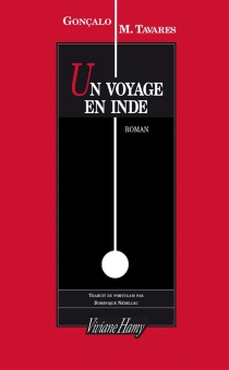 Un voyage en Inde : mélancolie contemporaine : un itinéraire - Gonçalo M.Tavares