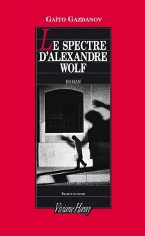 Le spectre d'Alexandre Wolf - Gaïto IvanovitchGazdanov