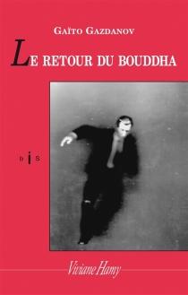 Le retour du Bouddha - Gaïto IvanovitchGazdanov