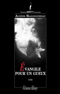 Evangile pour un gueux - AlexisRagougneau