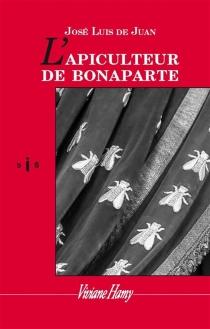 L'apiculteur de Bonaparte - José Luis deJuan