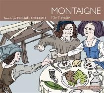 De l'amitié - Michel deMontaigne