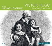 L'art d'être grand-père - VictorHugo