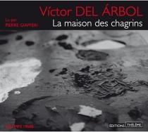 La maison des chagrins - Víctor delArbol