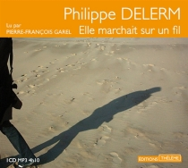 Elle marchait sur un fil - PhilippeDelerm