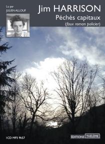Péchés capitaux : faux roman policier - JimHarrison