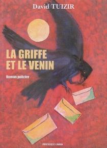 La griffe et le venin : roman policier - DavidTuizir