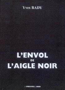 L'envol de l'aigle noir - YvesBady