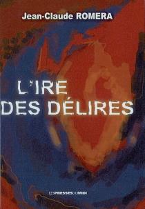 L'ire des délires - Jean-ClaudeRomera