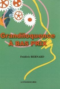 Grandiloquence à bas prix - FrédéricBernard