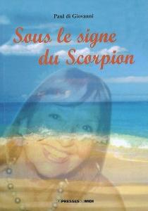 Sous le signe du scorpion - PaulDi Giovanni