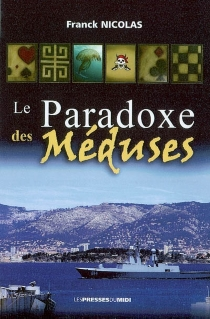 Le paradoxe des méduses : roman policier - FranckNicolas