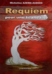 Requiem pour une Irlandaise - MichelineAzéma-Audoin