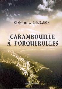 Carambouille à Porquerolles... - Christian deChabanon