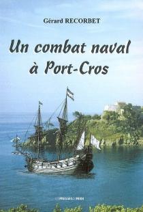 Un combat naval à Port-Cros - GérardRecorbet