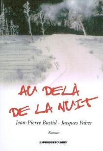 Au-delà de la nuit - Jean-PierreBastid