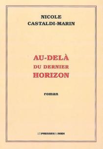 Au-delà du dernier horizon - NicoleCastaldi-Marin