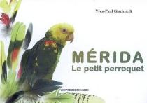 Mérida : le petit perroquet - Yves-PaulGiacintelli