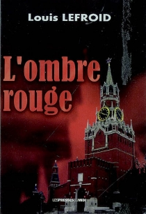 L'ombre rouge - LouisLefroid