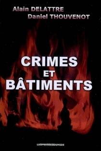 Crimes et bâtiments - AlainDelattre