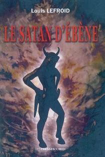 Le Satan d'ébène - LouisLefroid