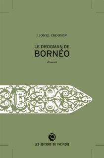 Le drogman de Bornéo - LionelCrooson