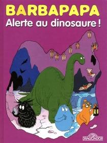 Barbapapa : alerte au dinosaure ! - TalusTaylor