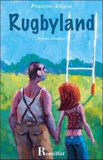 Rugbyland : roman d'humour - FrançoisArtigas